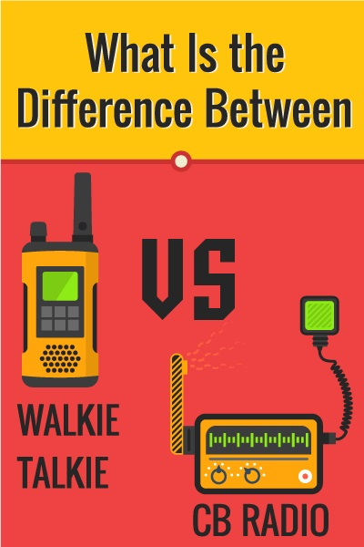 What Is the Difference Between a CB a Walkie Talkie